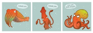 Comic including multiple cephalopods https://orig00.deviantart.net/40a6/f/2011/194/0/d/sarcastic_cephalopods_by_gammyun-d3nwsr7.jpg