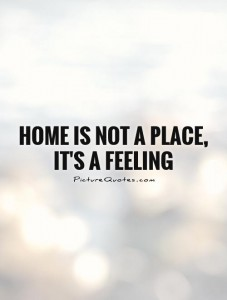 home-is-not-a-place-its-a-feeling-quote-1